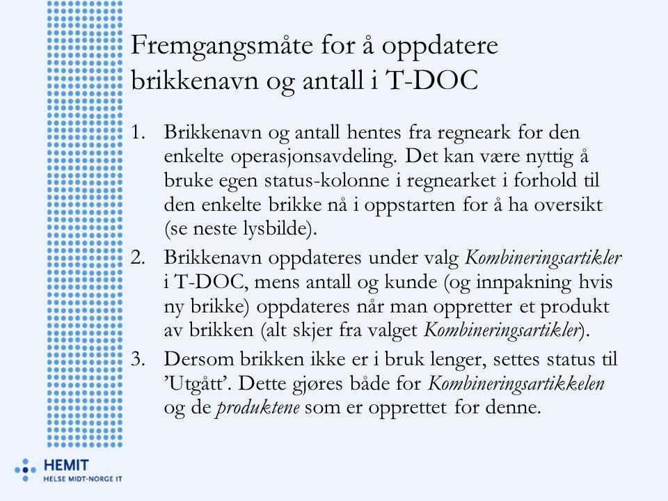 Fremgangsmåte for å oppdatere brikkenavn og antall i T-DOC 1.Brikkenavn og antall hentes fra regneark for den enkelte operasjonsavdeling.