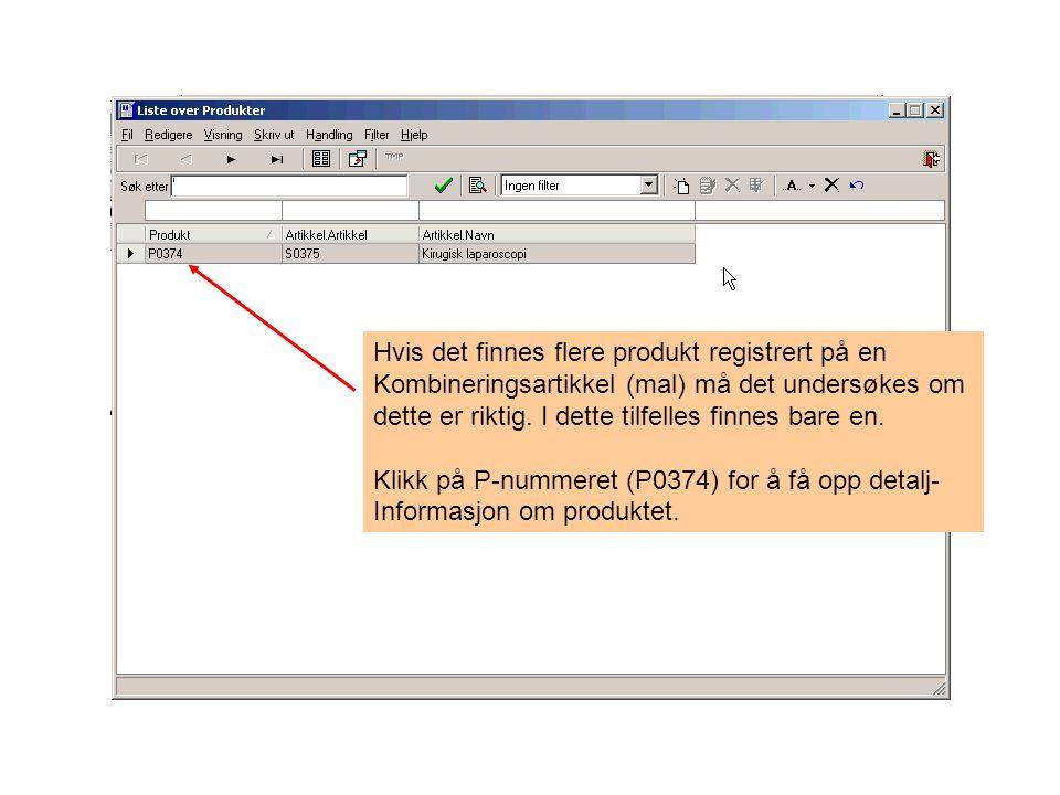 Hvis det finnes flere produkt registrert på en Kombineringsartikkel (mal) må det undersøkes om dette er riktig. I dette tilfelles finnes bare en. Klik