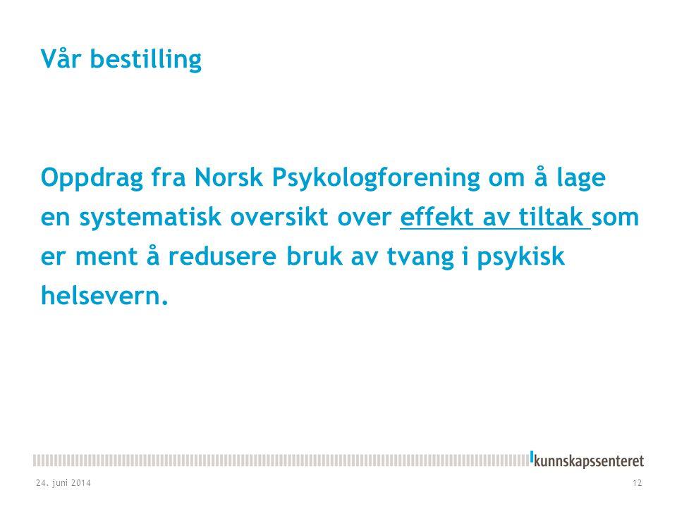 Vår bestilling Oppdrag fra Norsk Psykologforening om å lage en systematisk oversikt over effekt av tiltak som er ment å redusere bruk av tvang i psyki