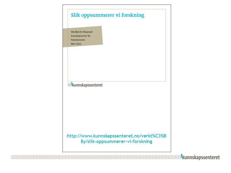 http://www.kunnskapssenteret.no/verkt%C3%B 8y/slik-oppsummerer-vi-forskning