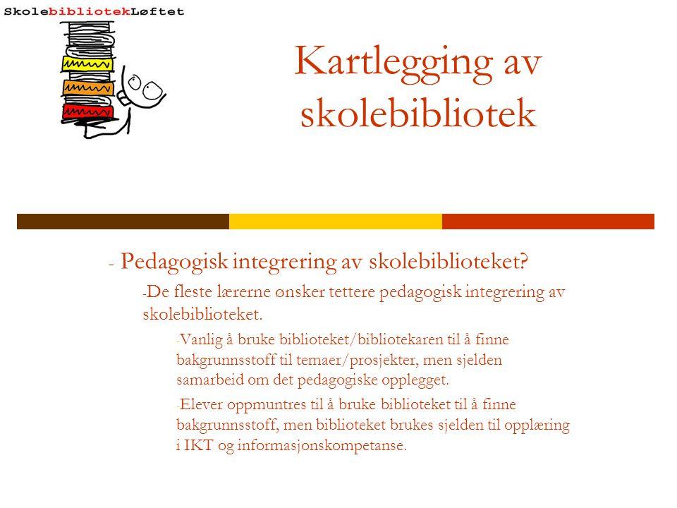 Kartlegging av skolebibliotek - Pedagogisk integrering av skolebiblioteket? - De fleste lærerne ønsker tettere pedagogisk integrering av skolebibliote