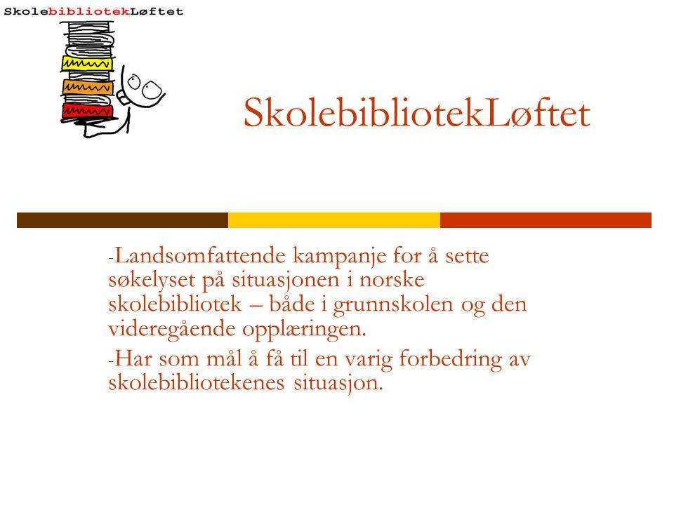 SkolebibliotekLøftet - Landsomfattende kampanje for å sette søkelyset på situasjonen i norske skolebibliotek – både i grunnskolen og den videregående