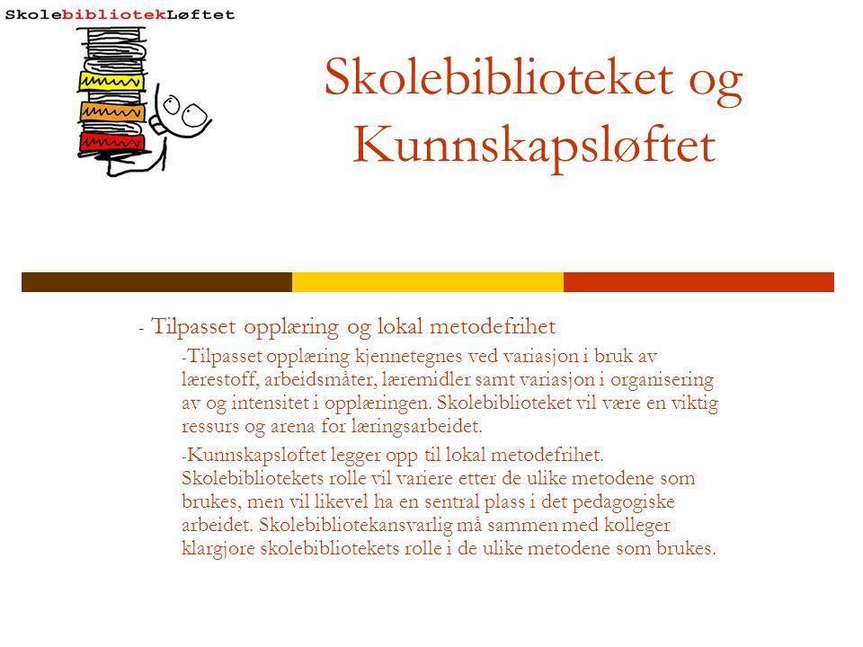 Skolebiblioteket i Bibliotekreform 2014 - Utviklingsprogram for skolebibliotek - Foreslås igangsatt i 2009 i utredningen.
