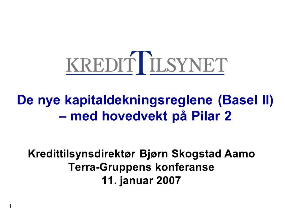 2 Nye forskrifter om kapitaldekning •Finansdepartementet fastsatte 14.12.2006 ny forskrift om kapitalkrav –Forskriften er i hovedsak i samsvar med Kredittilsynets forslag av 3.
