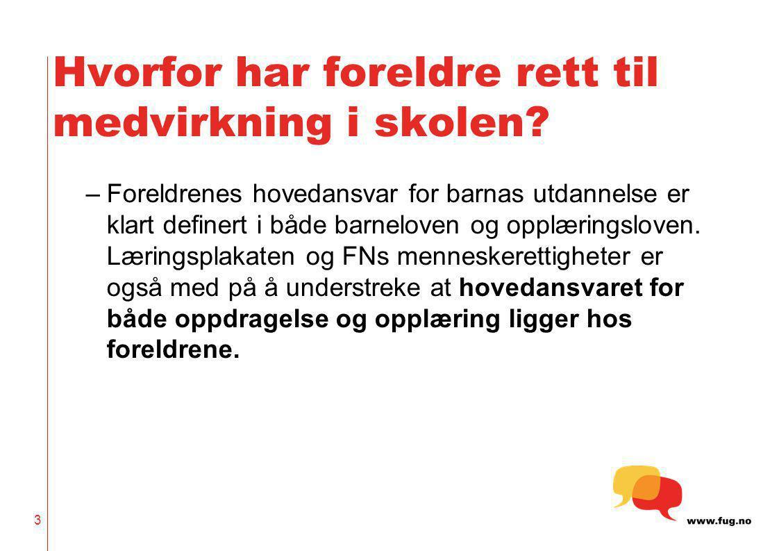 FNs menneskerettserklæring som Norge har sluttet seg til •Artikkel 26 Foreldre har fortrinnsrett til å bestemme hva slags undervisning deres barn skal få. 4