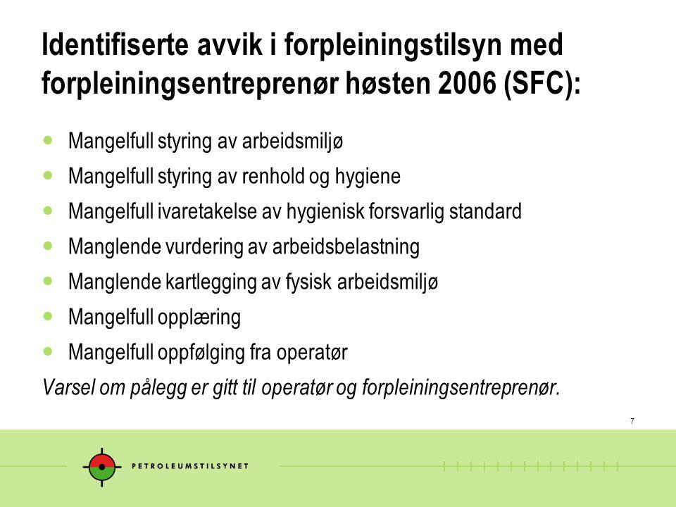 7 Identifiserte avvik i forpleiningstilsyn med forpleiningsentreprenør høsten 2006 (SFC):  Mangelfull styring av arbeidsmiljø  Mangelfull styring av