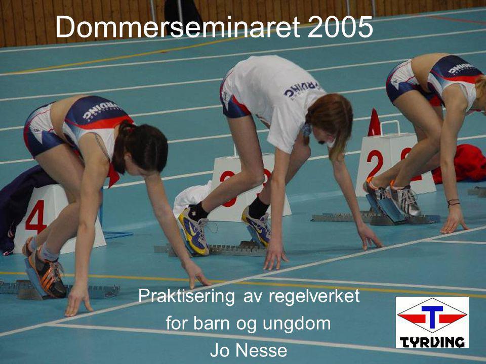 Dommerseminaret 2005 Praktisering av regelverket for barn og ungdom Jo Nesse