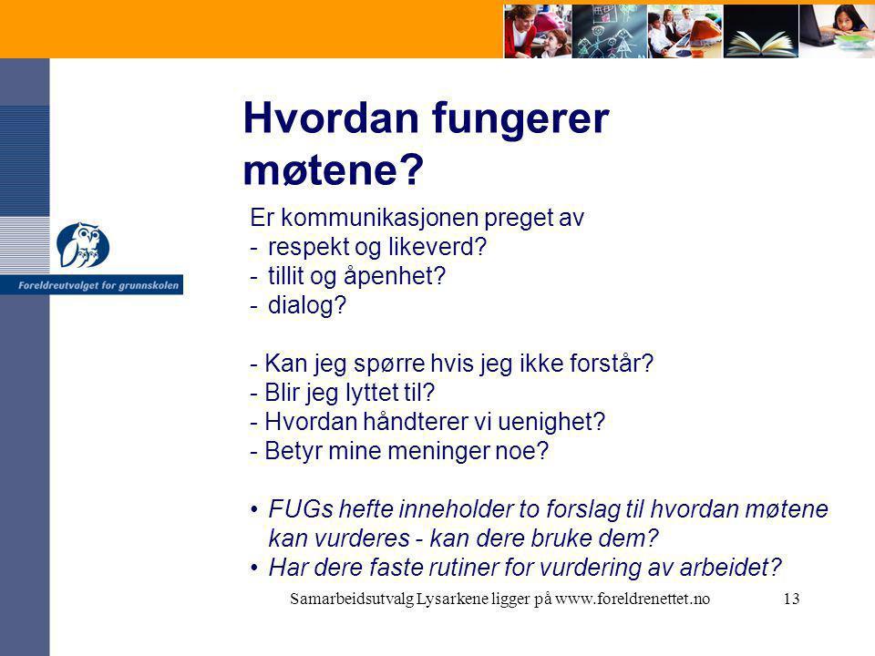Samarbeidsutvalg Lysarkene ligger på www.foreldrenettet.no13 Hvordan fungerer møtene.