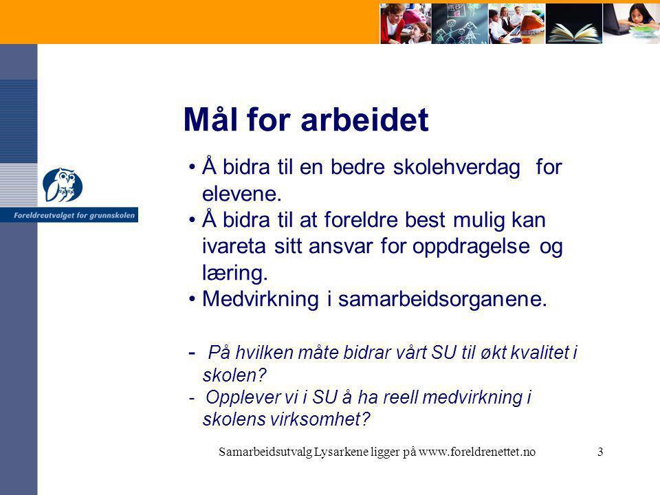 Samarbeidsutvalg Lysarkene ligger på www.foreldrenettet.no3 Mål for arbeidet •Å bidra til en bedre skolehverdag for elevene.