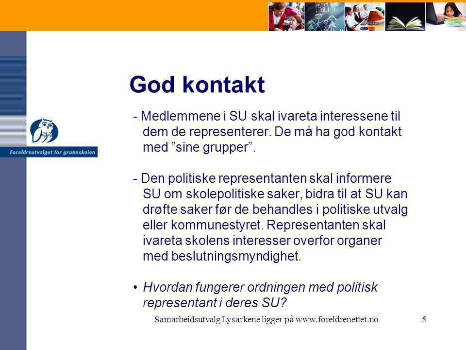 Samarbeidsutvalg Lysarkene ligger på www.foreldrenettet.no6 Rektor - kjenner skolens virksomhet, saker, frister osv.