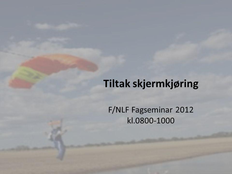 1 Tiltak skjermkjøring F/NLF Fagseminar 2012 kl.0800-1000