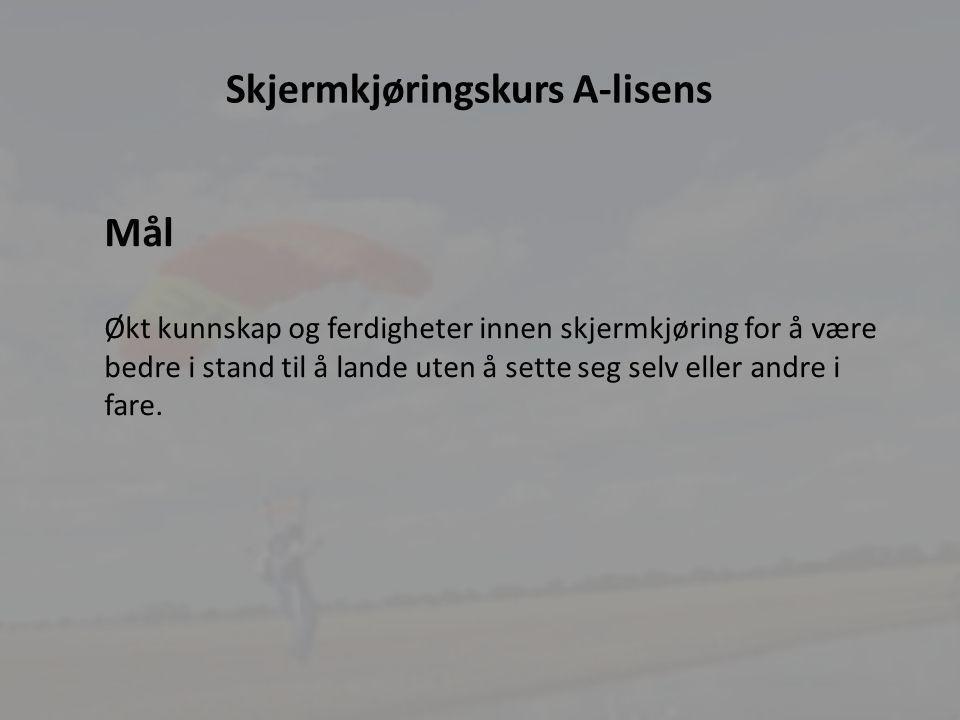 10 Skjermkjøringskurs A-lisens Mål Økt kunnskap og ferdigheter innen skjermkjøring for å være bedre i stand til å lande uten å sette seg selv eller andre i fare.