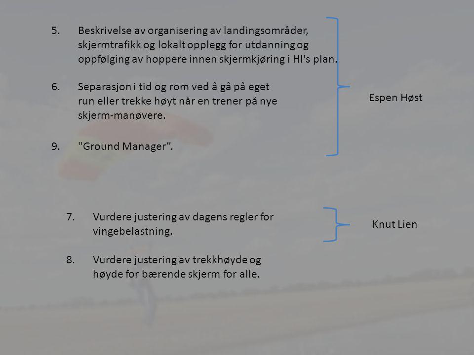 5.Beskrivelse av organisering av landingsområder, skjermtrafikk og lokalt opplegg for utdanning og oppfølging av hoppere innen skjermkjøring i HI s plan.