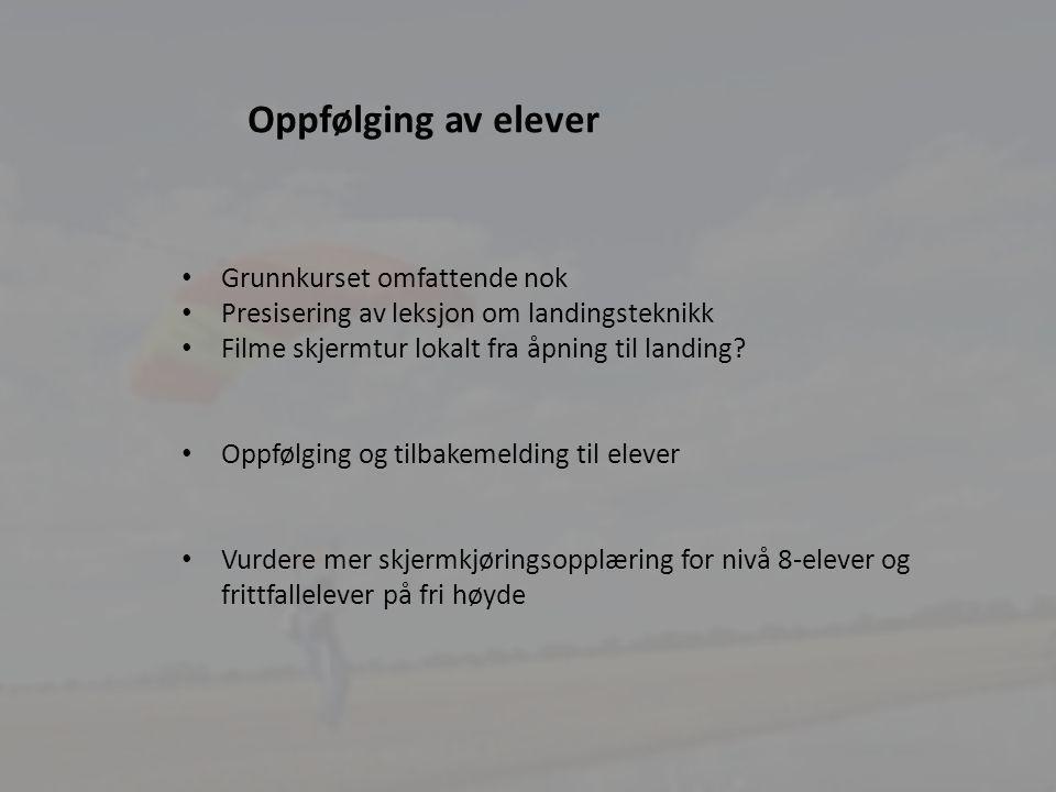 9 3.Vurdere å øke utdanningstilbudet innen skjermflyving for elever, uerfarne og erfarne hoppere.