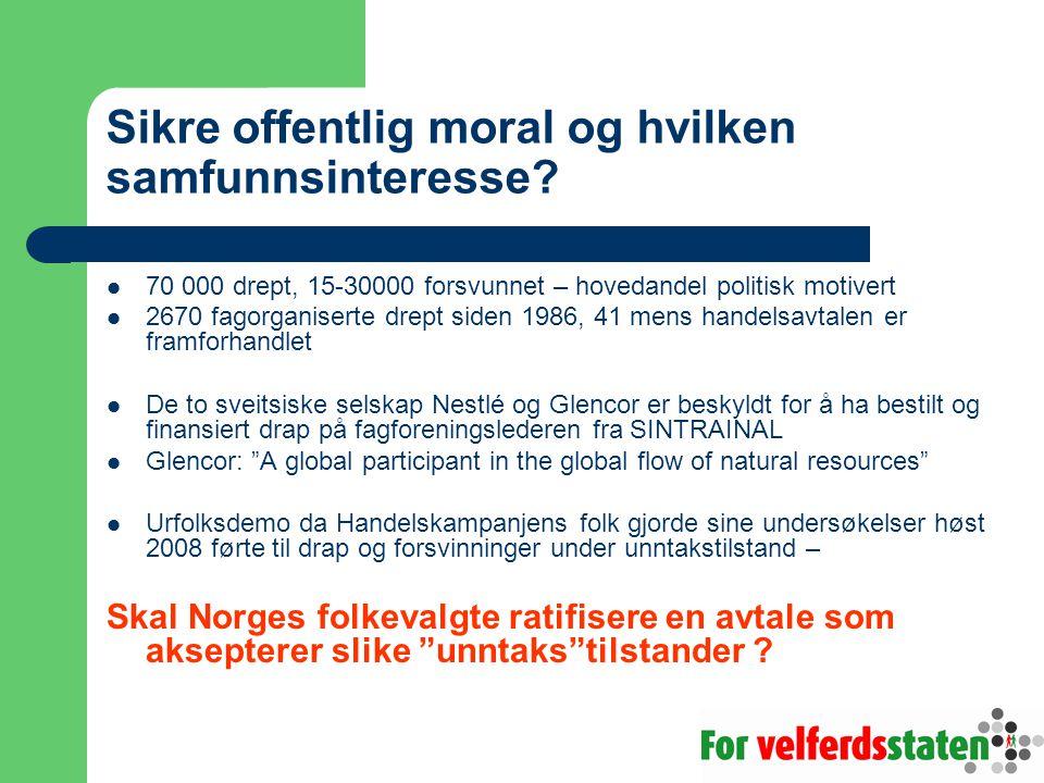 Sikre offentlig moral og hvilken samfunnsinteresse.