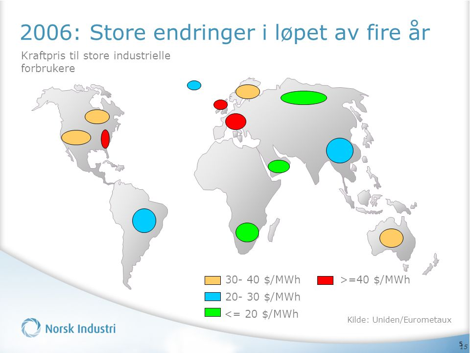 15 2006: Store endringer i løpet av fire år 20- 30 $/MWh >=40 $/MWh 30- 40 $/MWh Kraftpris til store industrielle forbrukere <= 20 $/MWh Kilde: Uniden