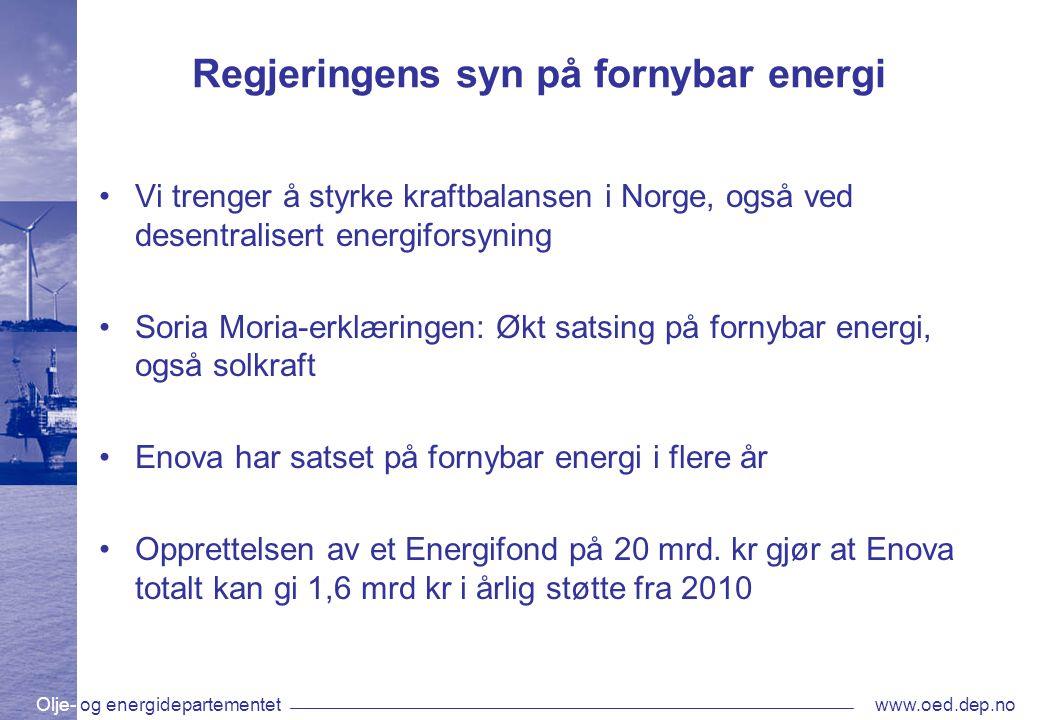 Olje- og energidepartementetwww.oed.dep.no Regjeringens syn på fornybar energi •Vi trenger å styrke kraftbalansen i Norge, også ved desentralisert ene