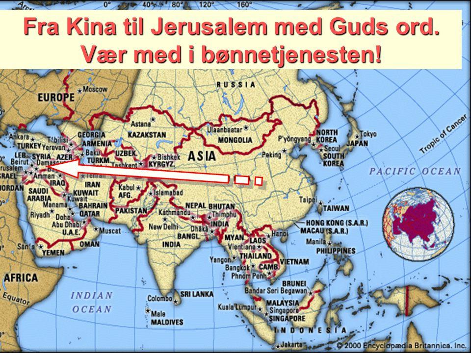 Fra Kina til Jerusalem med Guds ord. Vær med i bønnetjenesten!