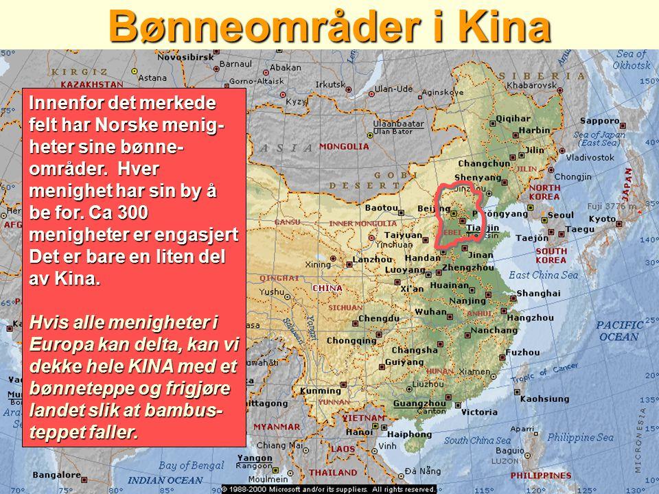 Bønneområder i Kina Innenfor det merkede felt har Norske menig- heter sine bønne- områder.