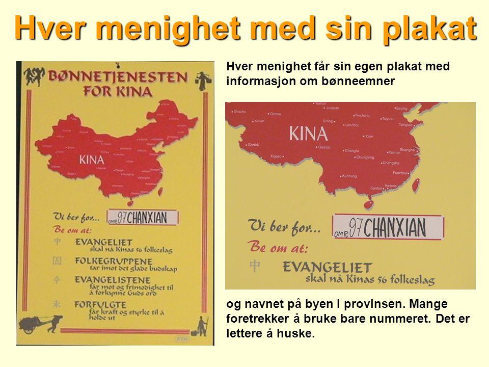 Hver menighet med sin plakat Hver menighet får sin egen plakat med informasjon om bønneemner og navnet på byen i provinsen.