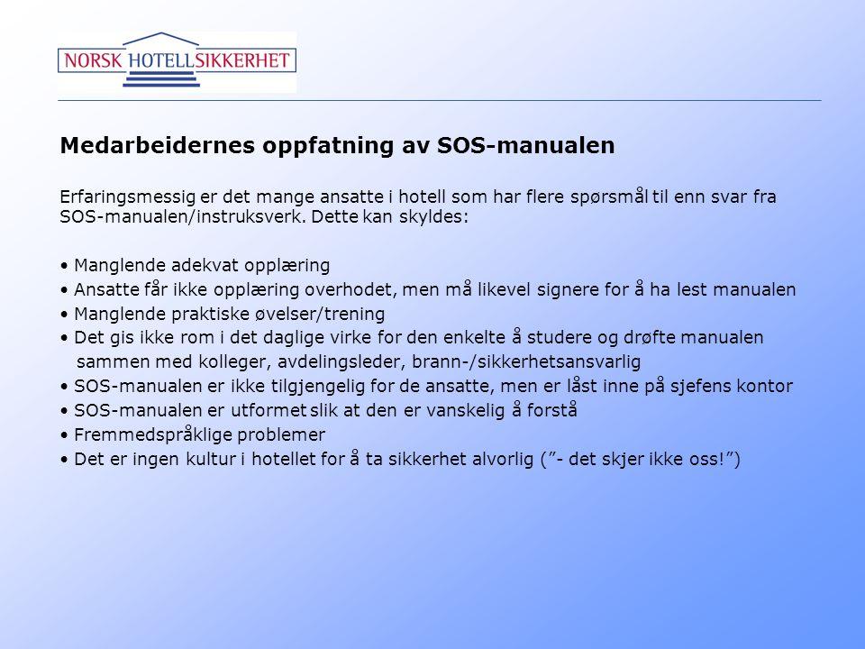 Medarbeidernes oppfatning av SOS-manualen Erfaringsmessig er det mange ansatte i hotell som har flere spørsmål til enn svar fra SOS-manualen/instruksv