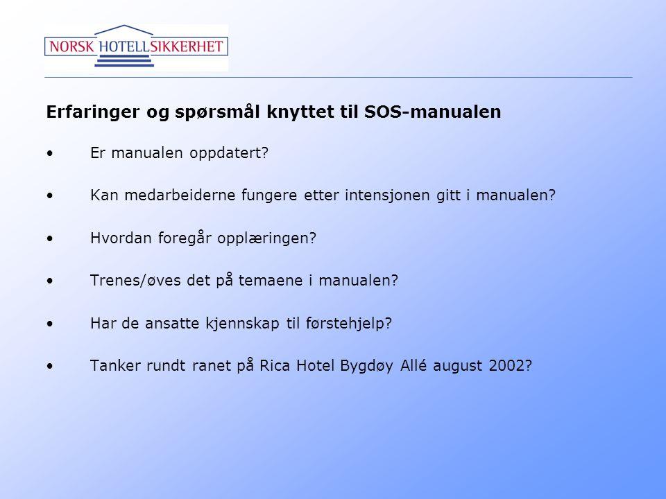 Erfaringer og spørsmål knyttet til SOS-manualen •Er manualen oppdatert? •Kan medarbeiderne fungere etter intensjonen gitt i manualen? •Hvordan foregår