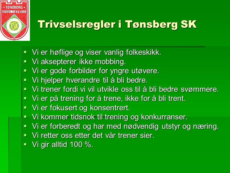 Trivselsregler i Tønsberg SK  Vi er høflige og viser vanlig folkeskikk.
