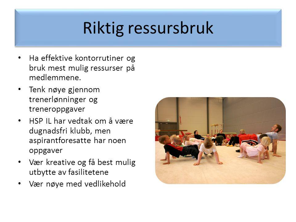 Riktig ressursbruk • Ha effektive kontorrutiner og bruk mest mulig ressurser på medlemmene. • Tenk nøye gjennom trenerlønninger og treneroppgaver • HS