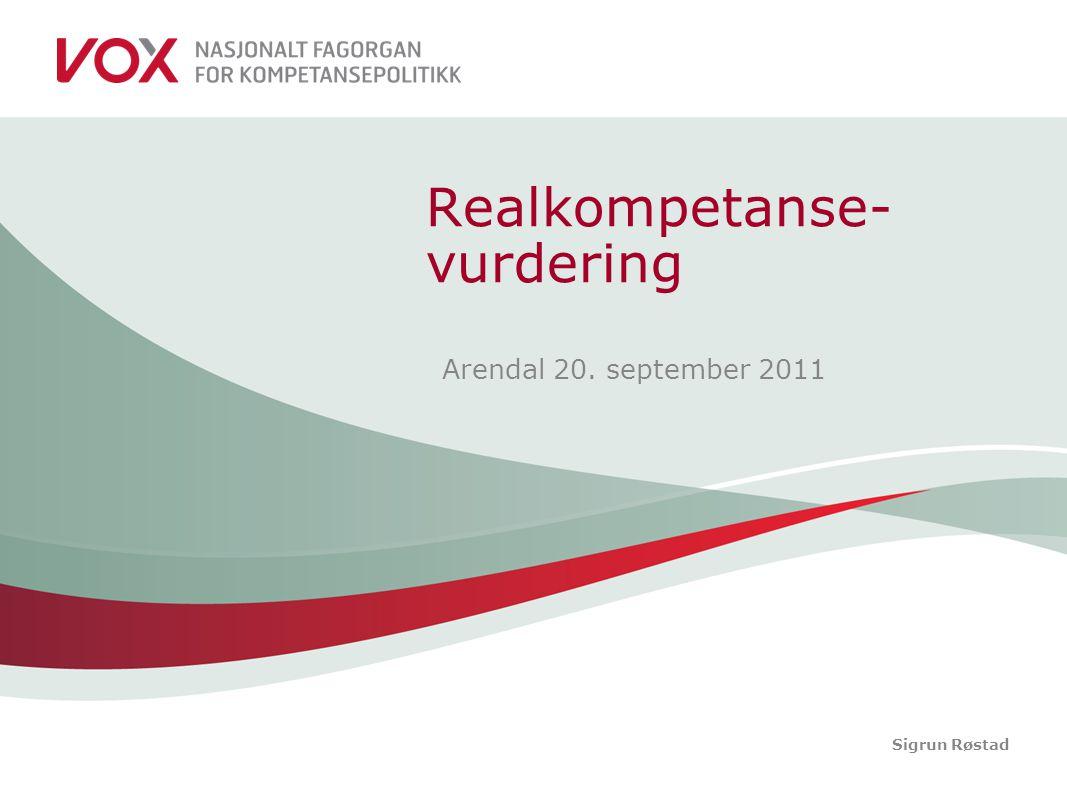 Realkompetanse- vurdering Arendal 20. september 2011 Sigrun Røstad