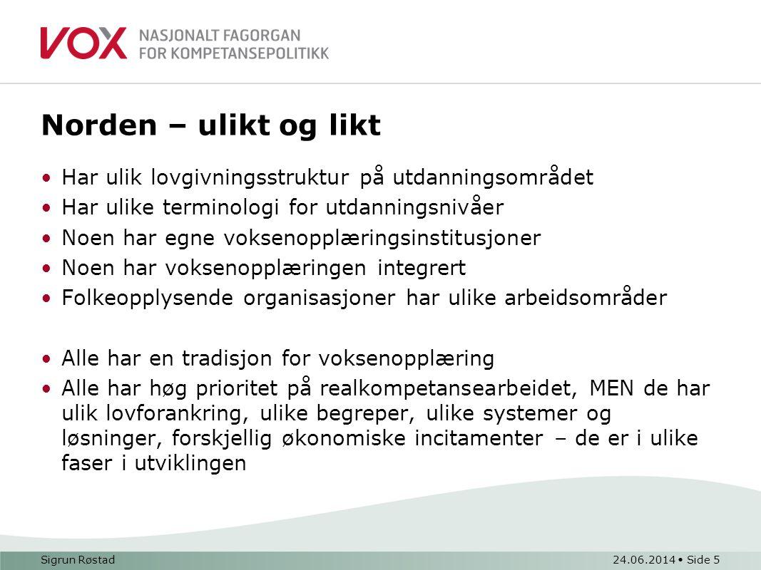 Realkompetanse i Norge 24.06.2014 • Side 16Sigrun Røstad