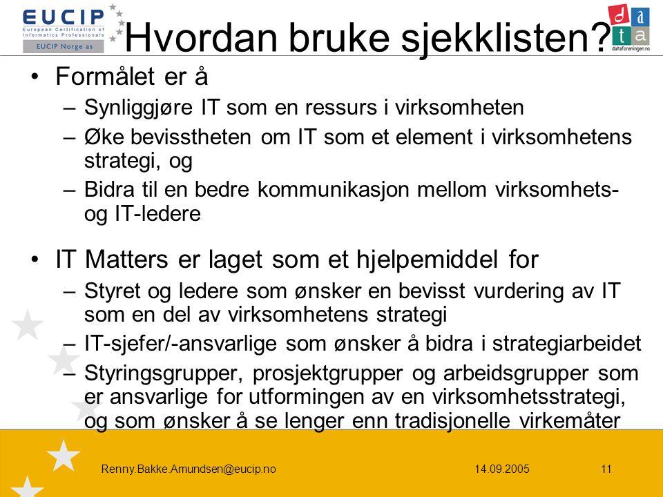 14.09.2005Renny.Bakke.Amundsen@eucip.no11 Hvordan bruke sjekklisten.