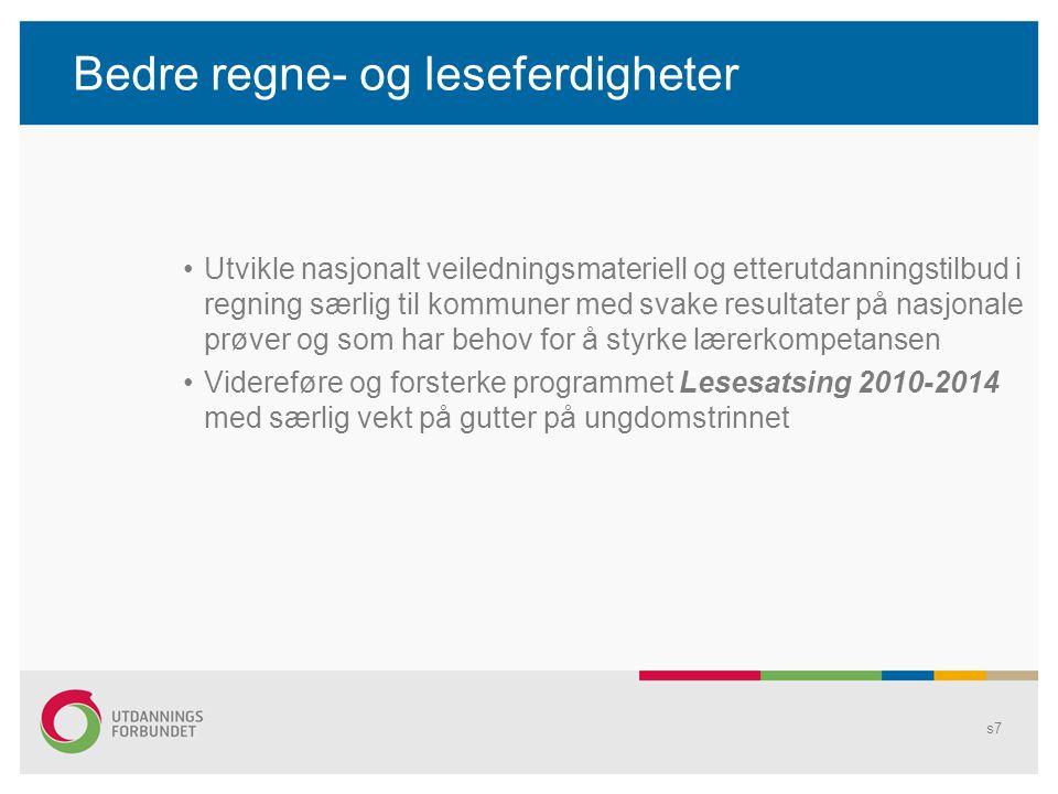 Strategi for gjennomføring av prioriterte tiltak i meldinga •Oppfølging av OECDs påpekning av at Norge har manglet en klar strategi for gjennomføring av reformer i utdanningssystemet •Organisasjonene sentralt, kommunene, UH - institusjonene og andre aktører vil bli invitert til å delta i utviklingen av strategien •Følgende 3 tiltak vil bli prioritert i strategien: – innføring av valgfag – bedre klasseledelse – bedre regne- og leseopplæring s8