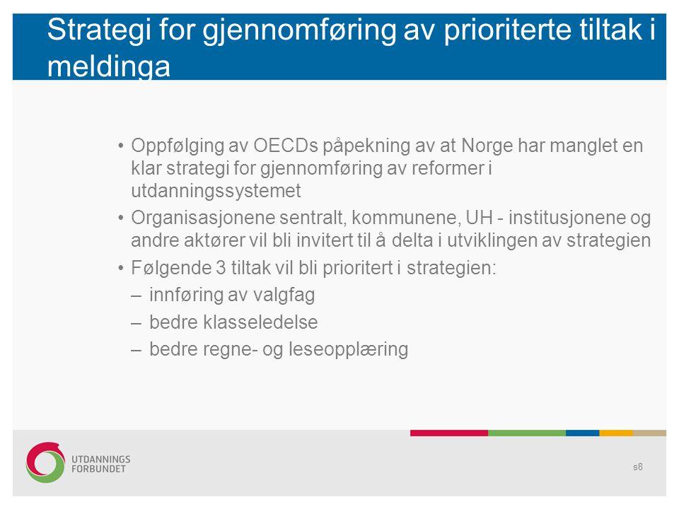 Strategi for gjennomføring av prioriterte tiltak i meldinga •Oppfølging av OECDs påpekning av at Norge har manglet en klar strategi for gjennomføring