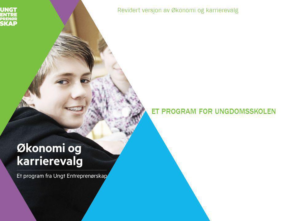 ET PROGRAM FOR UNGDOMSSKOLEN Revidert versjon av Økonomi og karrierevalg