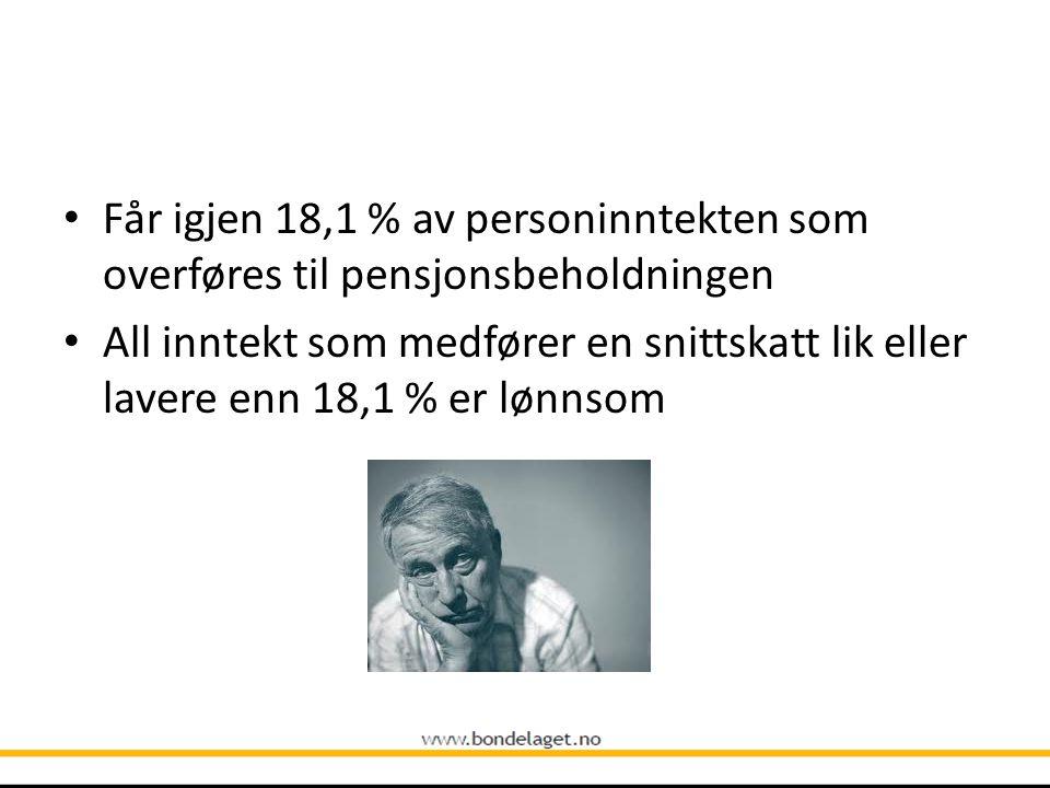 • Får igjen 18,1 % av personinntekten som overføres til pensjonsbeholdningen • All inntekt som medfører en snittskatt lik eller lavere enn 18,1 % er l