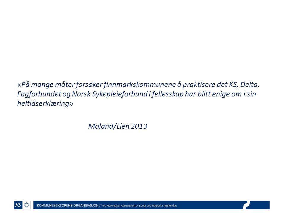 «På mange måter forsøker finnmarkskommunene å praktisere det KS, Delta, Fagforbundet og Norsk Sykepleieforbund i fellesskap har blitt enige om i sin h