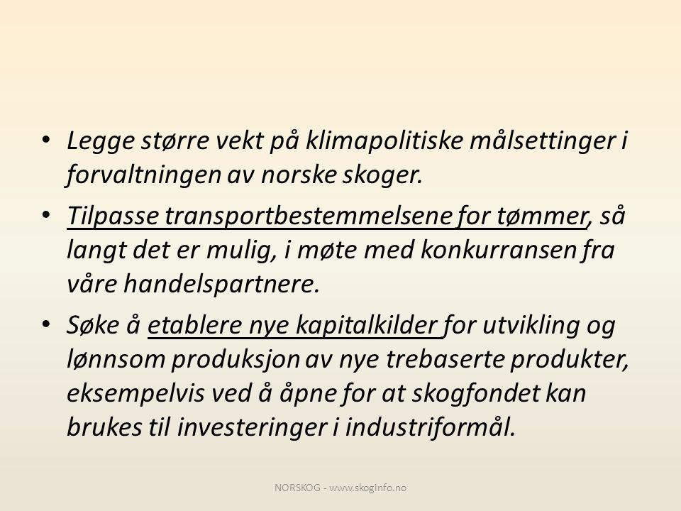 • Legge større vekt på klimapolitiske målsettinger i forvaltningen av norske skoger. • Tilpasse transportbestemmelsene for tømmer, så langt det er mul