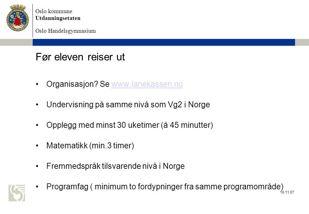 Oslo kommune Utdanningsetaten Oslo Handelsgymnasium Før eleven reiser ut •Organisasjon.