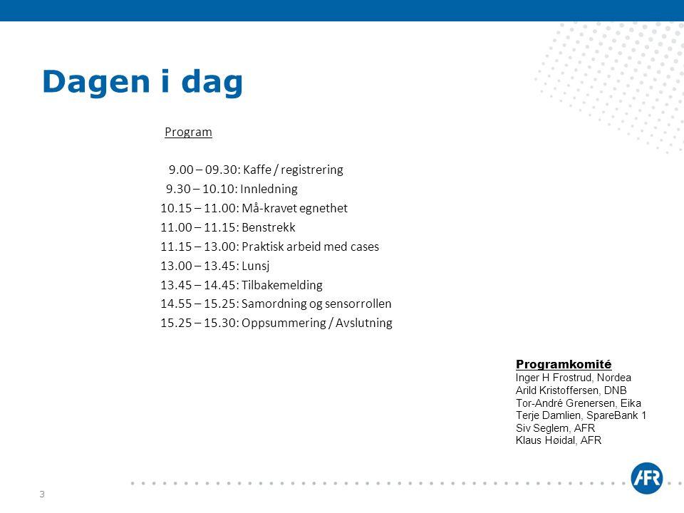 Dagen i dag Program 9.00 – 09.30: Kaffe / registrering 9.30 – 10.10: Innledning 10.15 – 11.00: Må-kravet egnethet 11.00 – 11.15: Benstrekk 11.15 – 13.