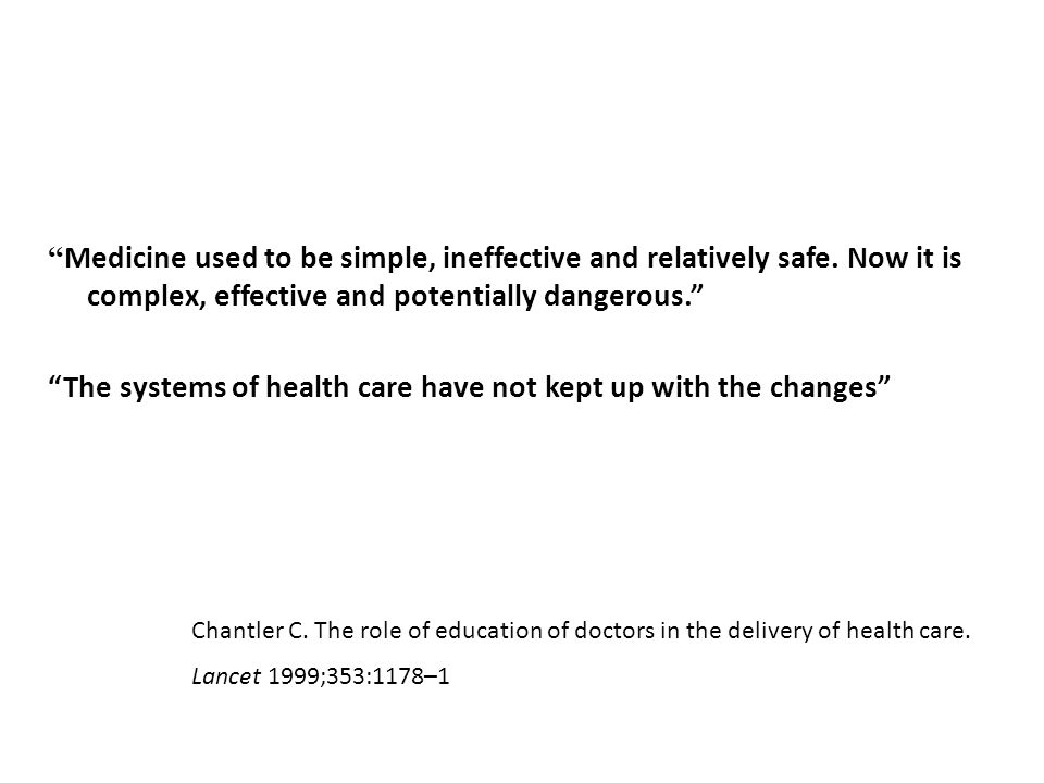 Medicine used to be simple, ineffective and relatively safe.