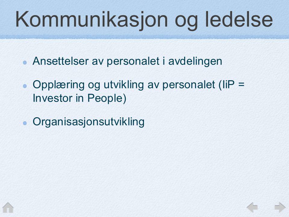 Kommunikasjon og ledelse Ansettelser av personalet i avdelingen Opplæring og utvikling av personalet (IiP = Investor in People) Organisasjonsutvikling