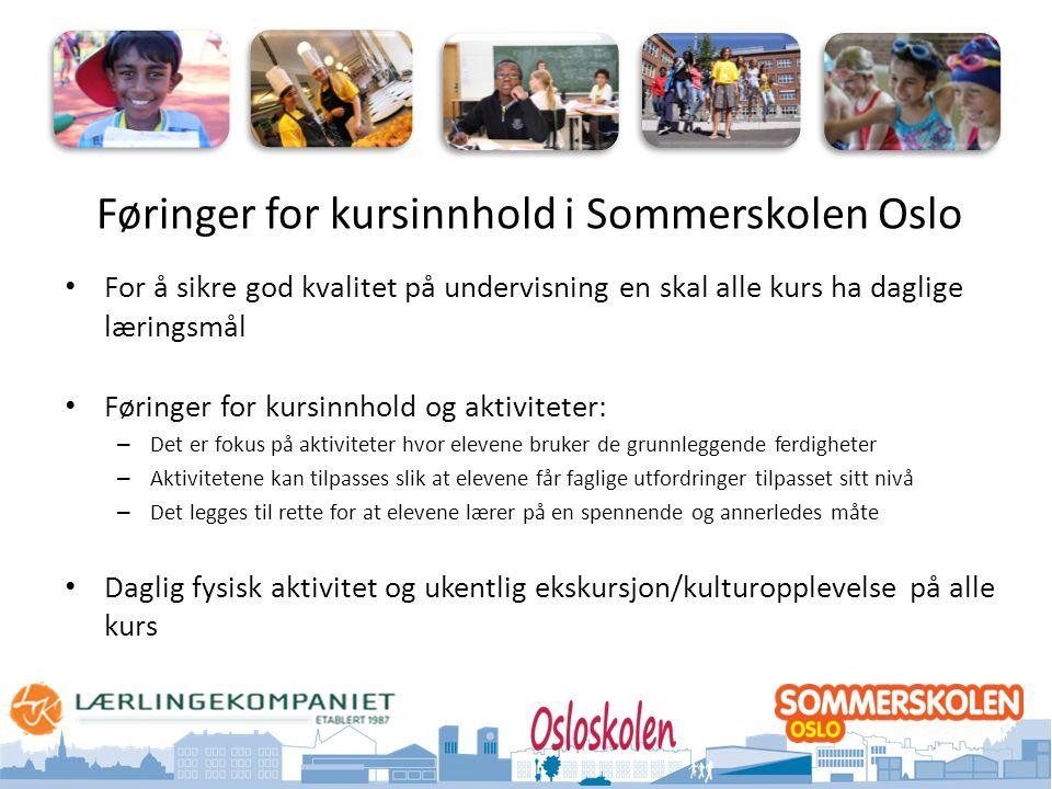Oslo kommune Utdanningsetaten Føringer for kursinnhold i Sommerskolen Oslo • For å sikre god kvalitet på undervisning en skal alle kurs ha daglige lær