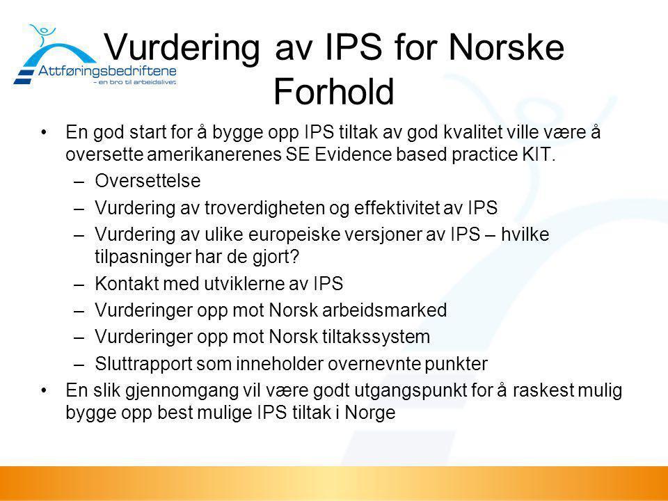 Vurdering av IPS for Norske Forhold •En god start for å bygge opp IPS tiltak av god kvalitet ville være å oversette amerikanerenes SE Evidence based p