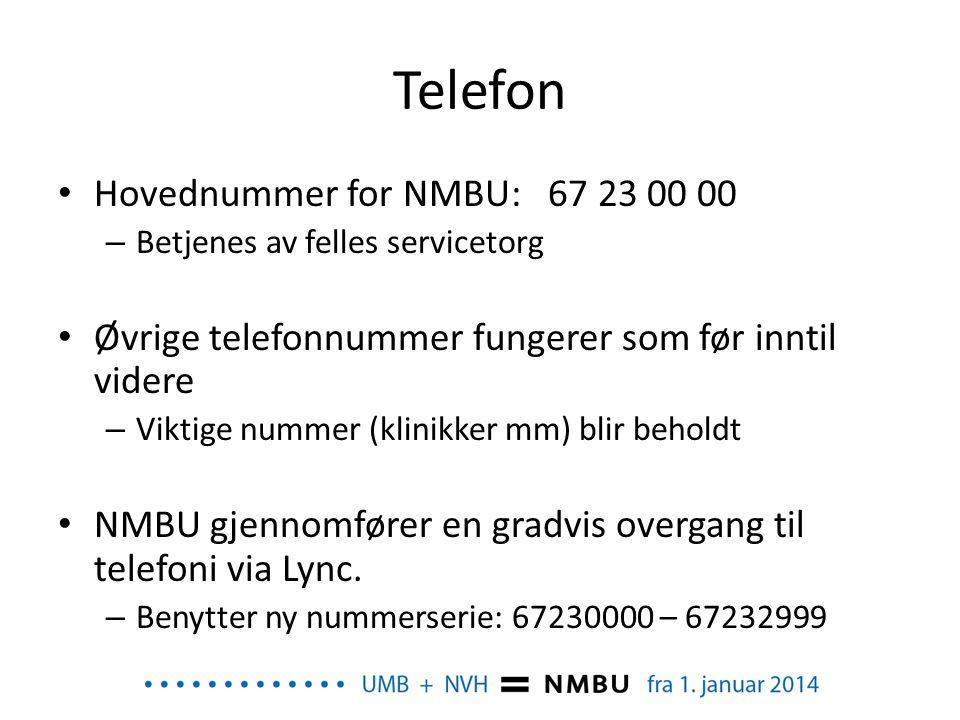 Telefon • Hovednummer for NMBU: 67 23 00 00 – Betjenes av felles servicetorg • Øvrige telefonnummer fungerer som før inntil videre – Viktige nummer (k