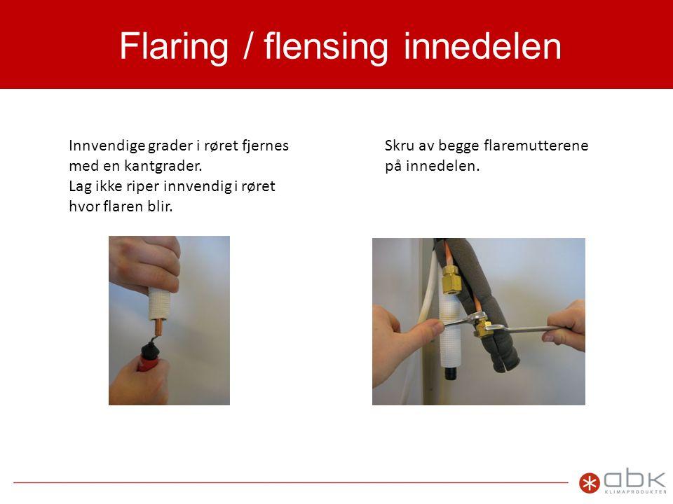 Flaring / flensing Tre på flaremutteren Veldig viktig: • Rørene må være tørre og rene.