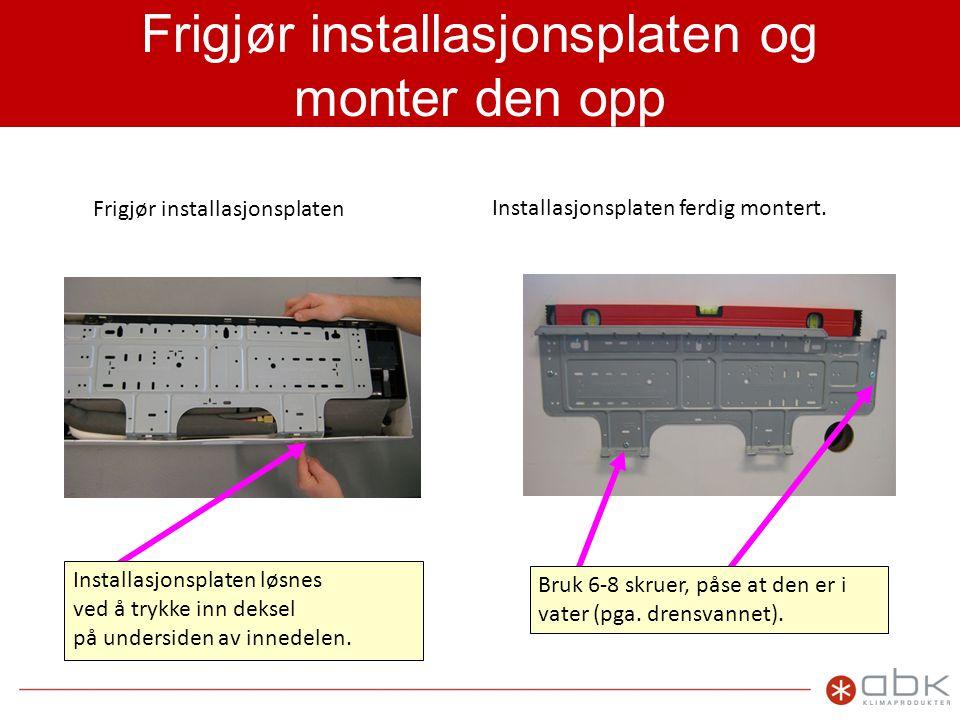 Veggjennomføringen Veggjennomføringen lages (husk med fall ut).