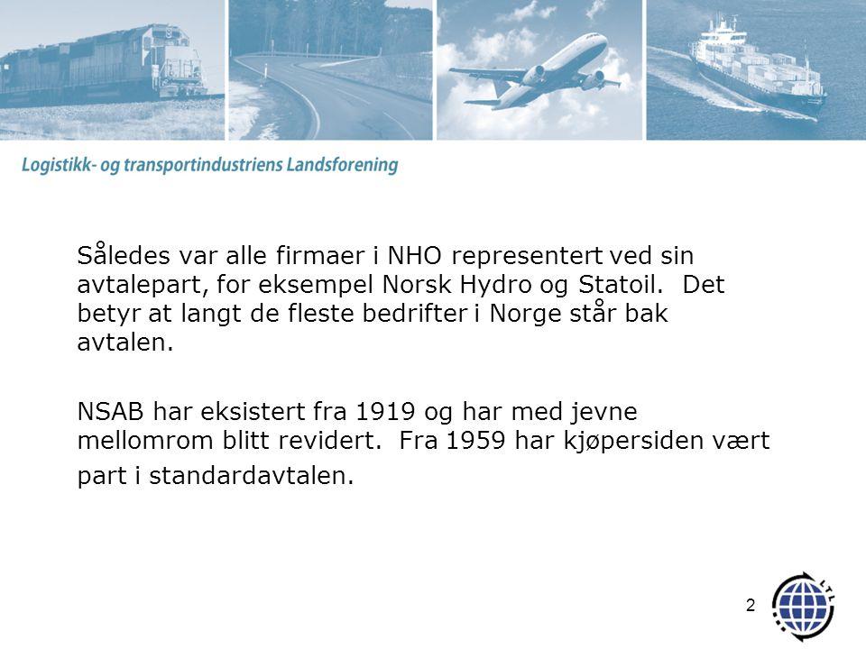 Således var alle firmaer i NHO representert ved sin avtalepart, for eksempel Norsk Hydro og Statoil.
