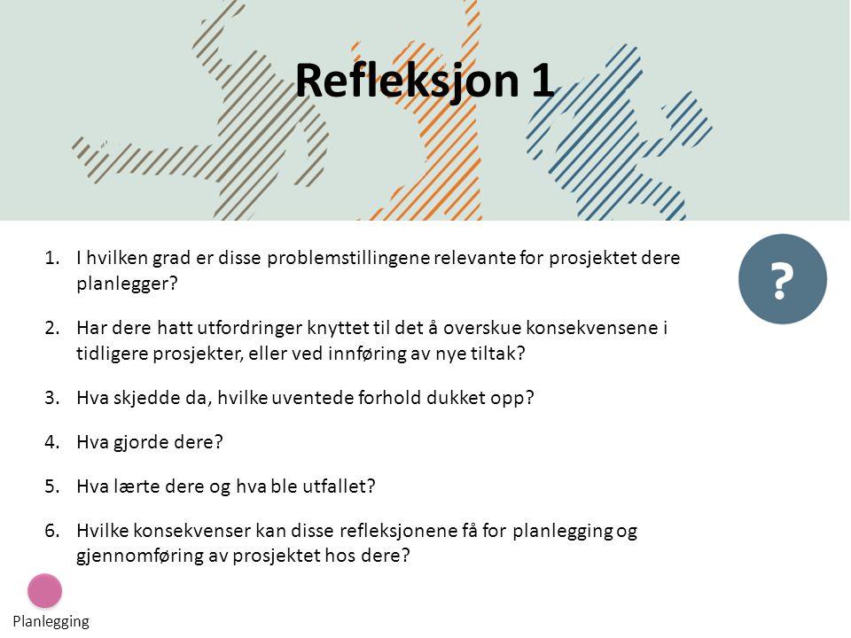Refleksjon 1 DatoDirektoratet for forvaltning og IKT 1.I hvilken grad er disse problemstillingene relevante for prosjektet dere planlegger? 2.Har dere