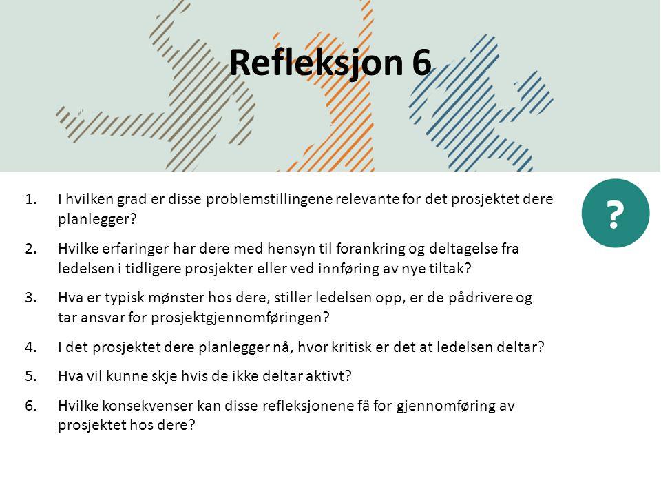 Refleksjon 6 DatoDirektoratet for forvaltning og IKT 1.I hvilken grad er disse problemstillingene relevante for det prosjektet dere planlegger? 2.Hvil