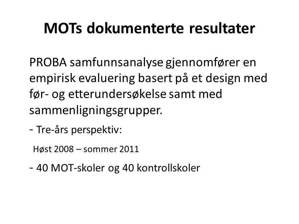 MOTs dokumenterte resultater PROBA samfunnsanalyse gjennomfører en empirisk evaluering basert på et design med før- og etterundersøkelse samt med samm